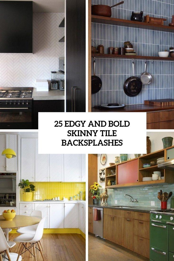 - 25 Edgy And Bold Skinny Tile Backsplashes - Essentialsinside