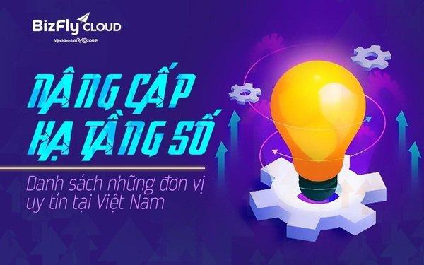 Nâng cấp hạ tầng số - Danh sách những đơn vị uy tín tại Việt Nam